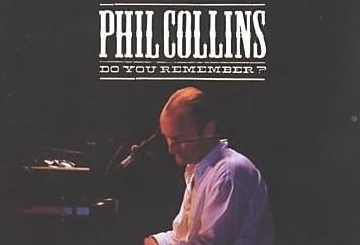 """Do You Remember?"""" by Phil Collins"""