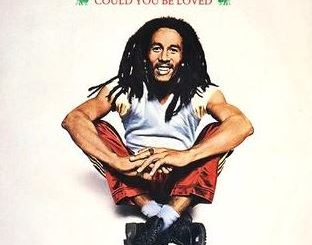 """""""Could You Be Loved"""" by Bob Marley"""
