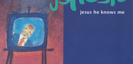 Jesus He Knows Me