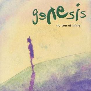 """""""No Son of Mine"""" by Genesis"""