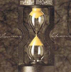 """""""The Living Years"""" by Mike + The Mechanics"""