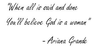 "Lyrics of ""God Is a Woman"" by Ariana Grande"