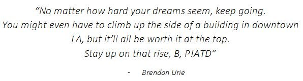 Brendon Urie's words of inspiration