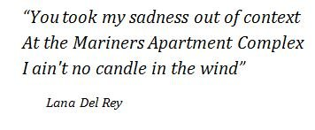 "Lyrics of ""Mariners Apartment Complex"" by Lana Del Rey"