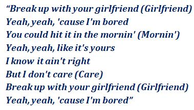 "Lyrics of ""Break up with Your Girlfriend, I'm Bored"""