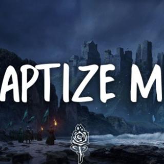 Baptize Me