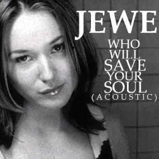 """Jewel """"Who Will Save Your Soul"""""""