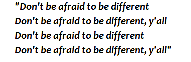 """Lyrics of """"Don't Be Afraid to be Different"""""""