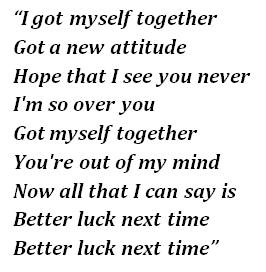 """Lyrics of """"Better Luck Next Time"""""""