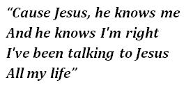 """Lyrics of """"Jesus He Knows Me"""""""