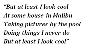 """Lyrics of """"At Least I Look Cool"""""""