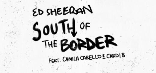 """Ed Sheeran's """"South of the Border"""""""