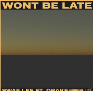 Won't Be Late