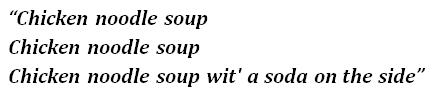 "Lyrics of ""Chicken Noodle Soup"""