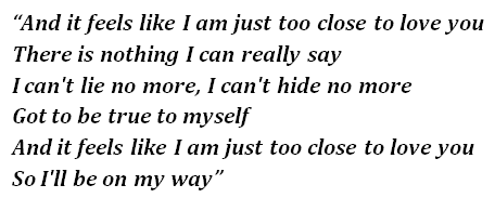 "Lyrics of ""Too Close"""