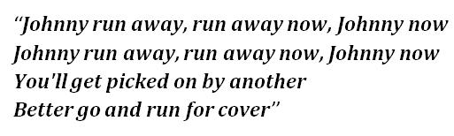 "Lyrics of ""Johnny Run Away"""
