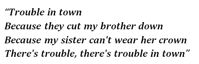 """Lyrics of """"Trouble in Town"""""""
