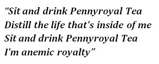 "Lyrics of ""Pennyroyal Tea"""
