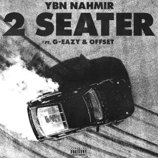 2 Seater by YBN Nahmir (ft. G-Eazy & Offset)
