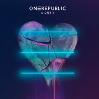 Didn't I by OneRepublic