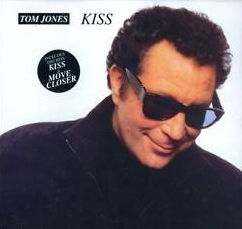Kiss by Tom Jones