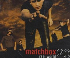 """Real World"" by Matchbox Twenty"