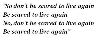 "Lyrics of ""Scared to Live"""