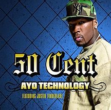 Ayo Technology by 50 Cent (ft. Justin Timberlake)