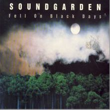 Fell on Black Days by Soundgarden