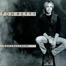 I Won't Back Down by Tom Petty
