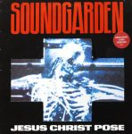 Jesus Christ Pose by Soundgarden