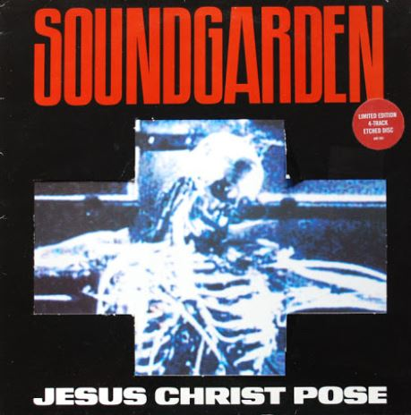 Jesus Christ Pose by Soundgarden