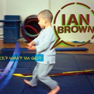 Keep What Ya Got by Ian Brown (ft. Noel Gallagher)