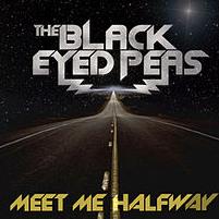 Meet Me Halfway by The Black Eyed Peas