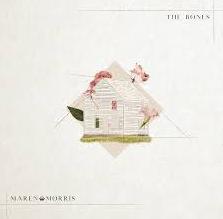 The Bones by Maren Morris