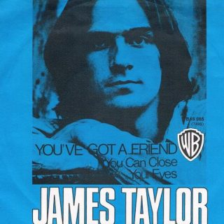 You've Got A Friend by James Taylor