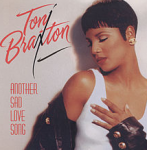 Another Sad Love Song by Toni Braxton