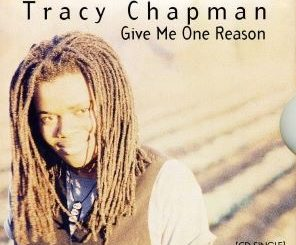 Give Me One Reason by Tracy Chapman