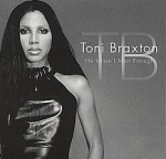 He Wasn't Man Enough by Toni Braxton
