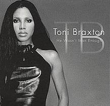 He Wasn't Man Enough by Toni Braxton