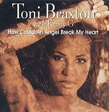 How Could an Angel Break My Heart by Toni Braxton