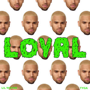 Loyal by Chris Brown (ft. Lil Wayne & Tyga)