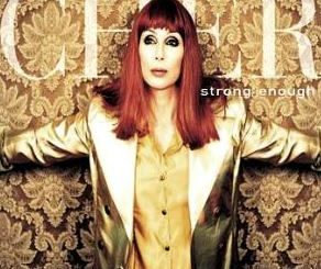 """Strong Enough"" by Cher"