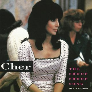 The Shoop Shoop Song (It's in His Kiss) by Cher