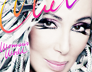 """Woman's World"" by Cher"