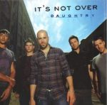 "Daughtry's ""It's Not Over"""