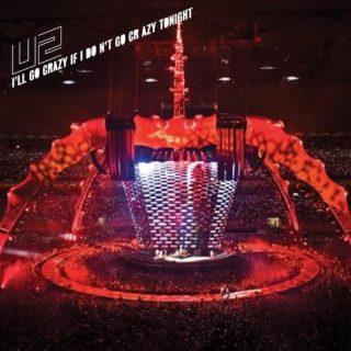 """U2's """"I'll Go Crazy If I Don't Go Crazy Tonight"""""""