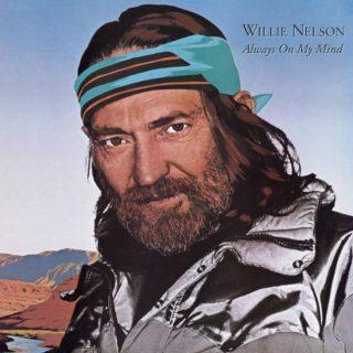 Always on My Mind by Willie Nelson