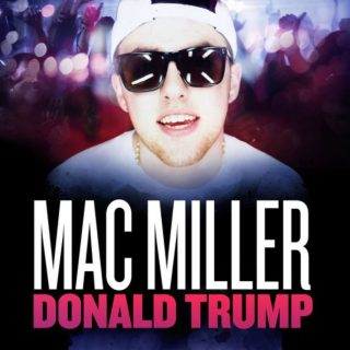 Donald Trump by Mac Miller