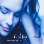Don't Know Why by Norah Jones